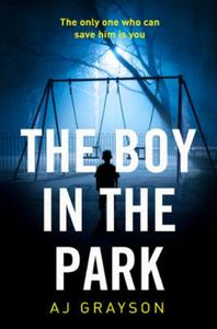The Boy in the Park: A gripping psychological thriller with a
