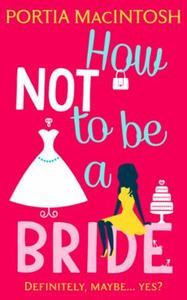 How Not to be a Bride