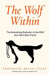 The Wolf Within: The Astonishing Evolution of the Wolf in