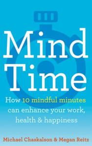 Mind Time: How ten mindful minutes can enhance your