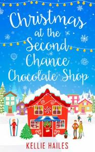 Christmas at the Second Chance Chocolate