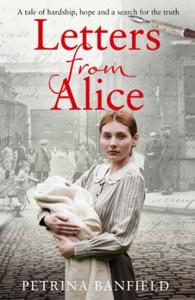 Letters from Alice: A tale of hardship and hope. A search fo