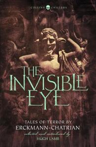 The Invisible Eye: Tales of Terror by Emile Erckmann and Lo