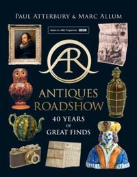 Antiques Roadshow: 40 Years of Great Finds