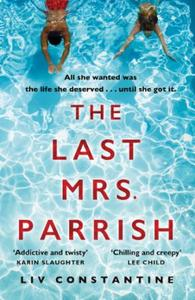 The Last Mrs Parrish: An addictive psychological thriller with