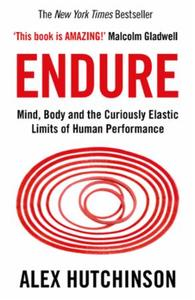 Endure: Mind, Body and the Curiously Elastic Lim