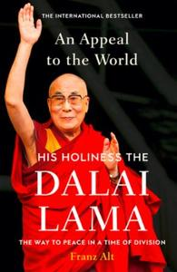 An Appeal to the World: The Way to Peace in a Time of Division