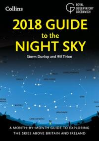 2018 Guide to the Night Sky: A month-by-month guide to exploring the