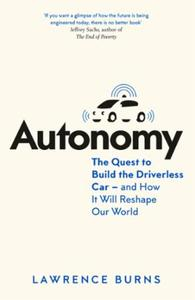 Autonomy: The Quest to Build the Driverless Car -