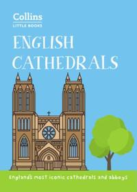 English Cathedrals: England's magnificent cathedrals and abb