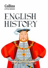 English History: People, places and events that built a c
