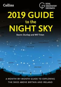 2019 Guide to the Night Sky: Bestselling month-by-month guide to expl