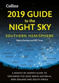 2019 Guide to the Night Sky Southern Hem: A month-by-month guide to exploring the