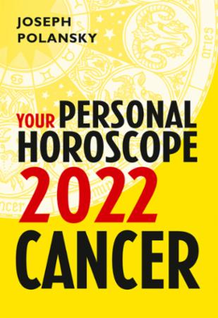 Cancer 2022: Your Personal Horoscope