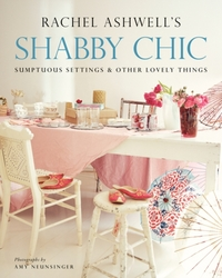 Shabby Chic: Sumptuous Settings and Othe