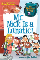 My Weirdest School #6: Mr. Nick Is a Lun