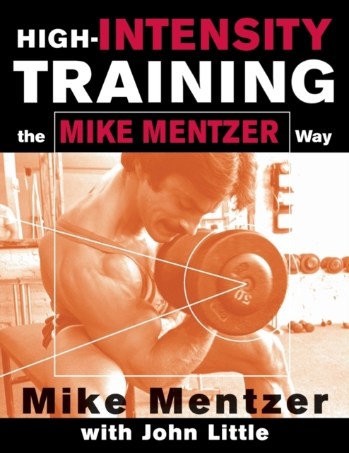 High-Intensity Training the Mike Mentzer