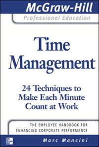Time Management: 24 Techniques to Make E