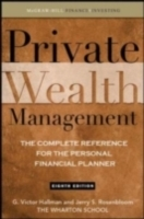 Private Wealth Management: The Complete