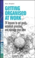Getting Organized at Work: 24 Lessons fo