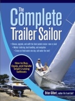 Complete Trailer Sailor: How to Buy, Equ