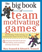 The Big Book of Team-Motivating Games: S