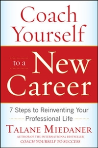 Coach Yourself to a New Career: 7 Steps