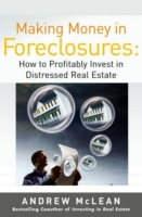 Making Money in Foreclosures: How to Inv
