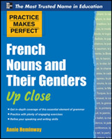 Practice Makes Perfect French Nouns and