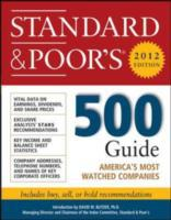 Standard and Poor's 500 Guide, 2012 Edit