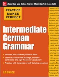 Practice Makes Perfect Intermediate Germ