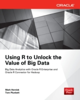 Using R to Unlock the Value of Big Data: