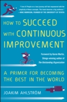 How to Succeed with Continuous Improveme