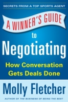 Winner's Guide to Negotiating: How Conve