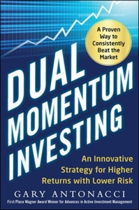 Dual Momentum Investing: An Innovative S