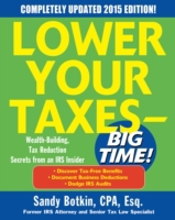 Lower Your Taxes - BIG TIME! 2015 Editio