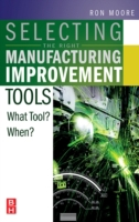 Selecting the Right Manufacturing Improv