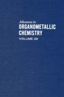 ADVANCES IN ORGANOMETALLIC CHEMISTRY V29