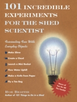 101 Incredible Experiments for the Shed