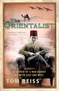 The Orientalist: In Search of a Man Caught Between East a
