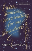 I Wish Someone Were Waiting for Me Somew