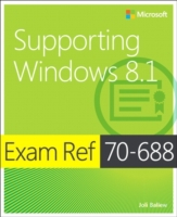 Exam Ref 70-688 Supporting Windows 8.1 (