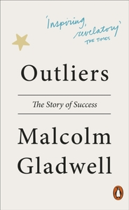 Outliers: why some people succeed and some don't