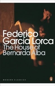 The House of Bernarda Alba and Other Pla