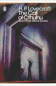 The Call of Cthulhu and Other Weird Stor