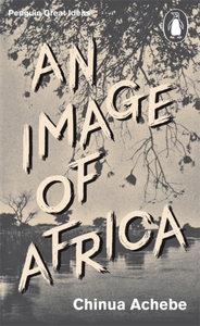 An Image of Africa/ The Trouble with Nig