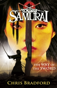 YOUNG SAMURAI WAY OF THE SWORD