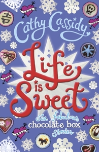 Life is Sweet: A Chocolate Box Short Sto