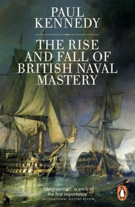 The Rise And Fall of British Naval Maste