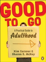 Good To Go A Practical Guide To Adulthoo
